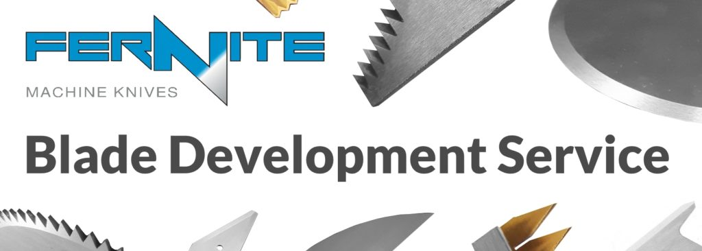 Machine Knife development - Fernite's Blade Development Service helps you solve cutting problems. We design and manufacture the bespoke knife to suit your exact requirements